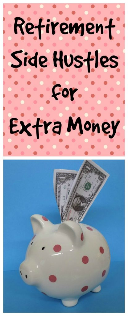 Retirement Side Hustles for Extra Money- Ideas that fit in retirement.